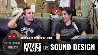 Movies To Watch for Sound Design - RJFS Office Hours Podcast - Ep. 8