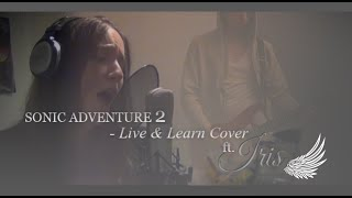 Sonic Adventure 2 - Live & Learn Cover ft. Iris
