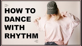 How to Dance with Rhythm Tutorial (Club Dance for Beginners)  I  Get Dance