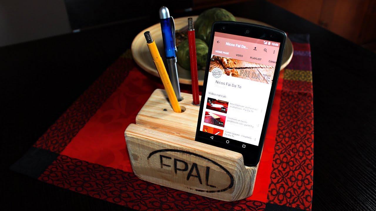 Costruire un portapenne e supporto smartphone da scrivania fai da te diy youtube - Portacellulare da tavolo fai da te ...