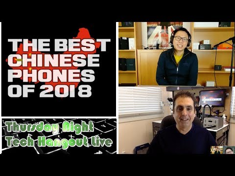 The Best Chinese Smartphones of 2018 | Phone Tech Hangout with Zi Reviews Tech