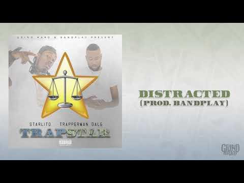 Starlito, Trapperman Dale - Distracted (Prod. Bandplay)