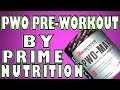 PWO By Prime Nutrition, Review (2018)
