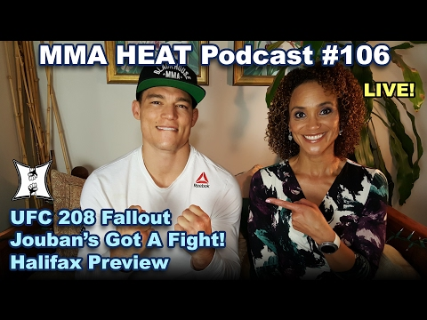 🔴 MMA H.E.A.T. Podcast #106 (LIVE!) UFC 208 Fallout; Jouban's Got A Fight! Halifax Preview