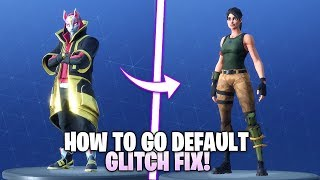 Fortnite How To Go Default Skin (GLITCH FIX!)