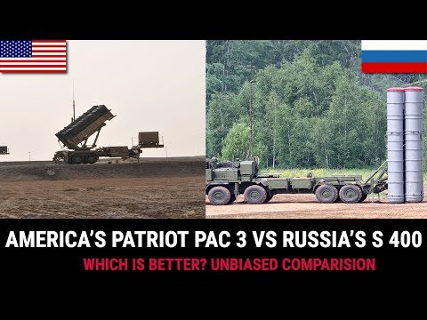 AMERICA'S PATRIOT PAC 3 VS RUSSIA'S S 400:WHICH IS BETTER?