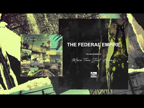 THE FEDERAL EMPIRE - More Than Just Friends