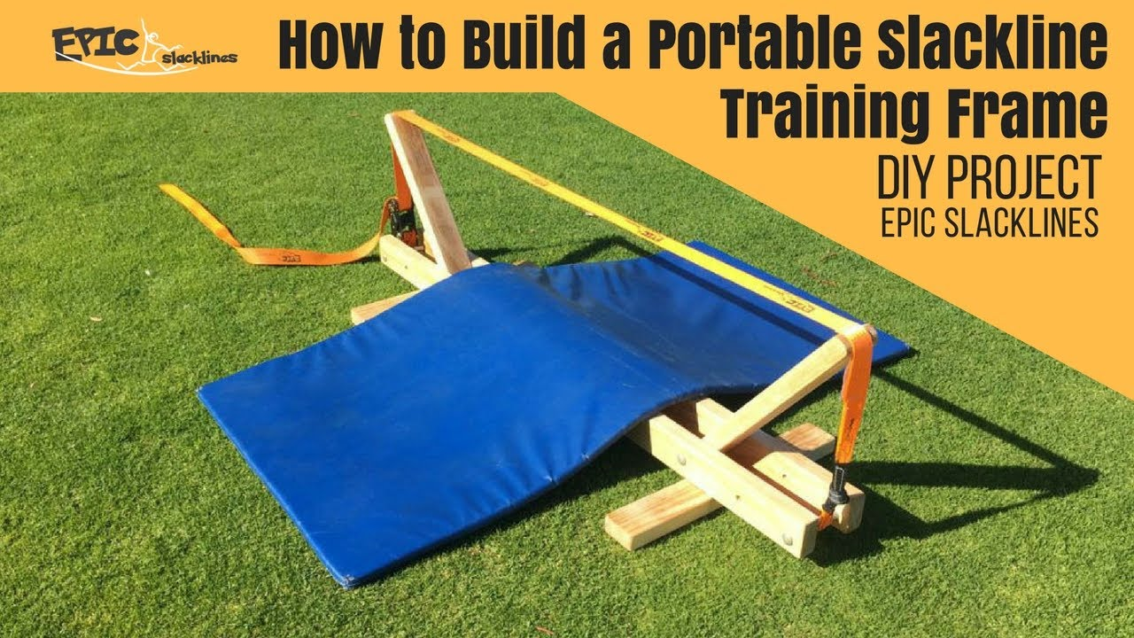 How to Build an Epic Portable Slackline Training Frame - DIY - YouTube