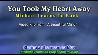 You Took My Heart Away - Michael Learn To Rock (Lyric Subtitle/terjemah Indonesia)