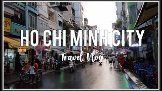 HO CHI MINH CITY, VIETNAM | Travel Vlog 2018