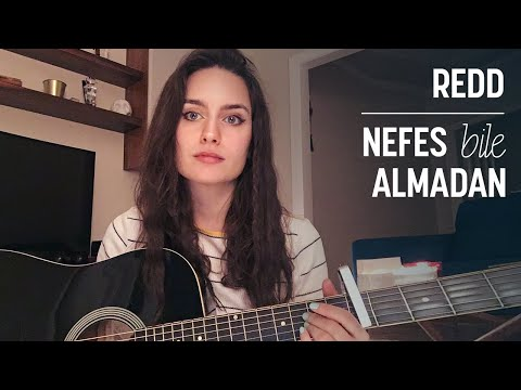 REDD - Nefes Bile Almadan (Ardıç Duygu cover)