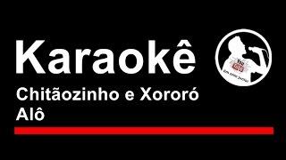 Chitãozinho e Xororó Alô Karaoke