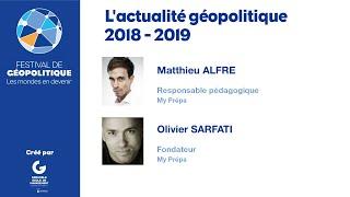 Conférence : L'actualité géopolitique 2018 - 2019 de Matthieu Alfré et Olivier Sarfati,