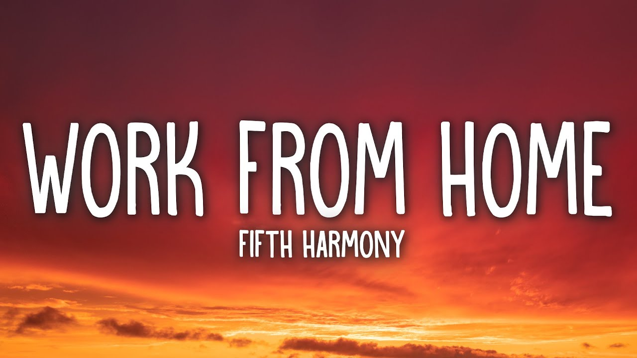 Download Fifth Harmony - Work from Home (Lyrics) ft. Ty Dolla $ign