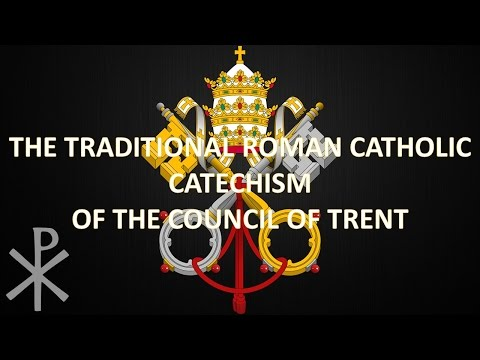 THE CATECHISM OF TRENT(THE RESURRECTION OF THE BODY)PART 13✔ ✅