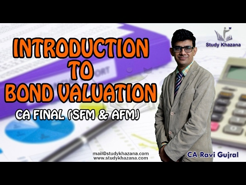 Introduction to Bond Valuation CA Final (SFM & AFM) - CA Ravi Gujral | Study Khazana