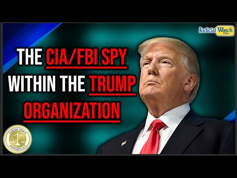 Who was the FBI/CIA Informant within the Trump Organization? | Tom Fitton