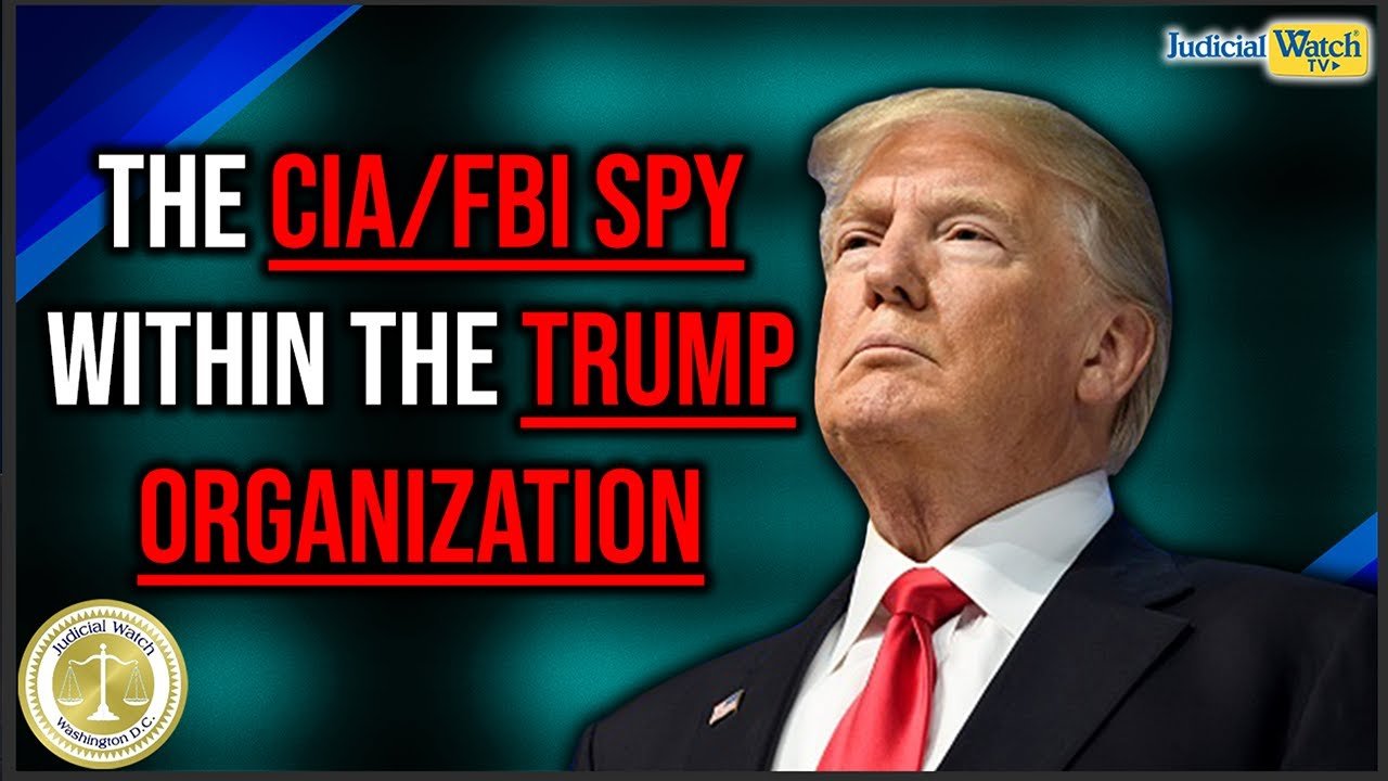 Judicial Watch Who was the FBI/CIA Informant within the Trump Organization? | Tom Fitton