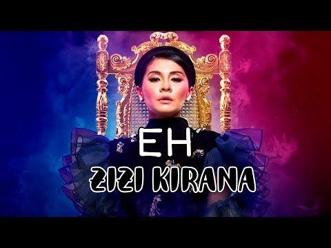 ZIZI KIRANA - EH (OFFICIAL LYRIC VIDEO) | Lirik