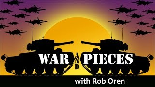 War and Pieces with Rob Oren - October 17, 2018
