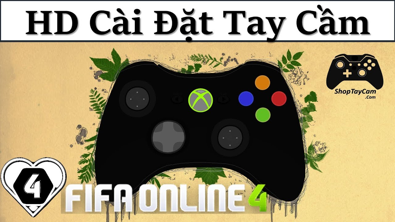 HƯỚNG DẪN Cài Đặt TAY CẦM / GAMEPAD Trong FIFA ONLINE 4 Chuẩn Và Tốt Nhất