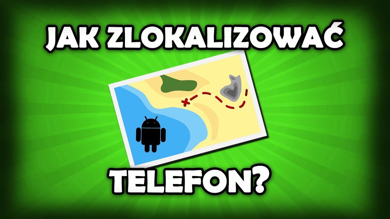 Download Jak zlokalizować telefon przez Google? Darmowa lokalizacja telefonu komórkowego!