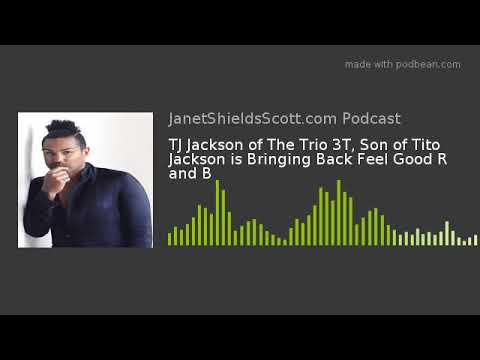 TJ Jackson of The Trio 3T, Son of Tito Jackson is Bringing Back Feel Good R and B
