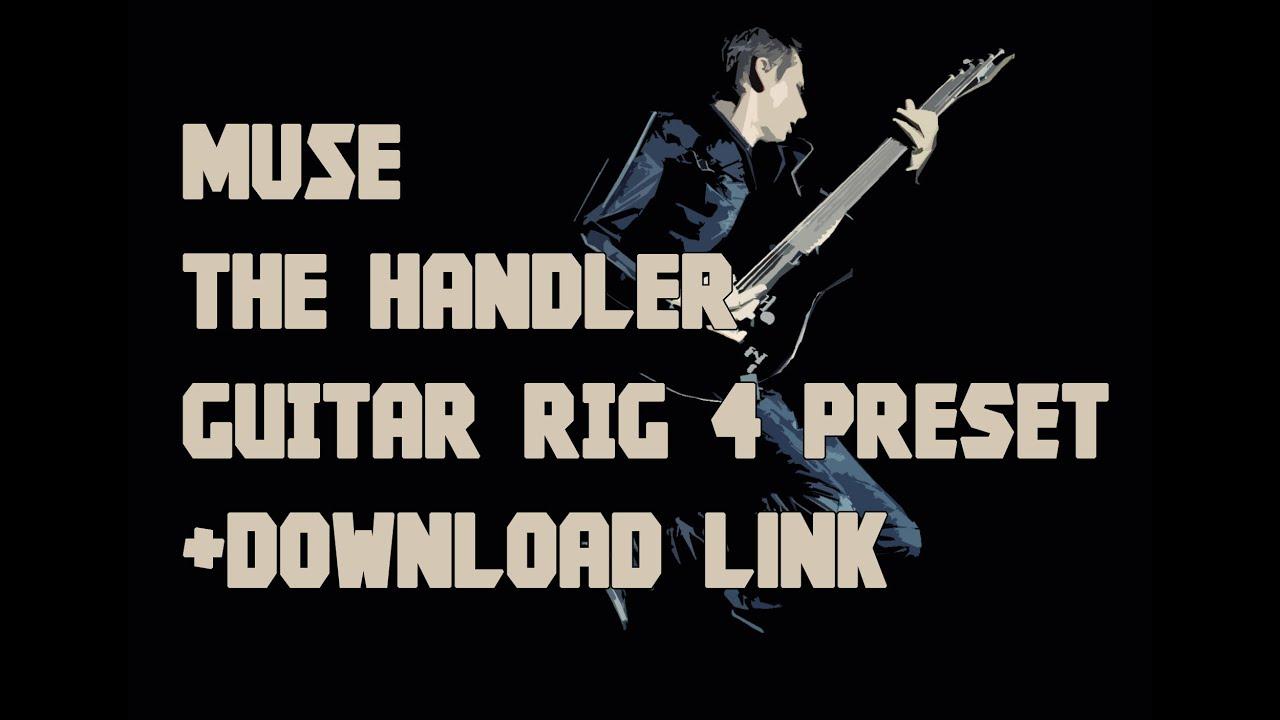 Muse The Handler Guitar Rig 4 Preset Download Link Youtube