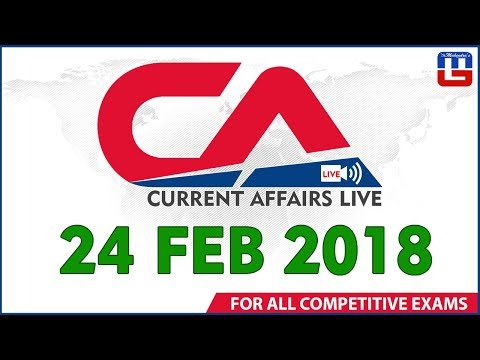Current Affairs Live At 7 :00 am | 24th February 2018 | करंट अफेयर्स लाइव | All Competitive Exams