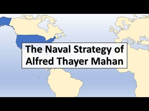 The Naval Strategy of Alfred Thayer Mahan