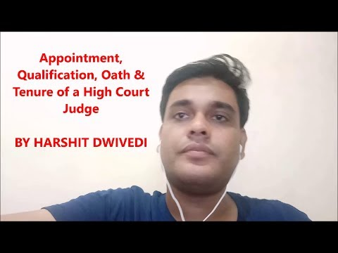 Appointment, Qualification, Oath & Tenure of High Court Judges in India