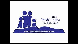 Culto Igreja Presbiteriana de Vila Pompeia - 22 de novembro 2020