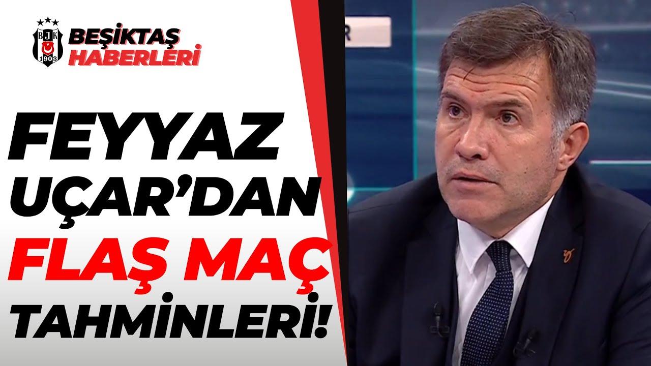 Feyyaz Uçar'dan Yeni Malatyaspor-Beşiktaş Maçı Öncesi Flaş Tahminler!