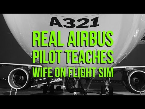 Real Airbus Pilot Teaches Wife to Flight Sim with FSLabs A320X (Full Stream)