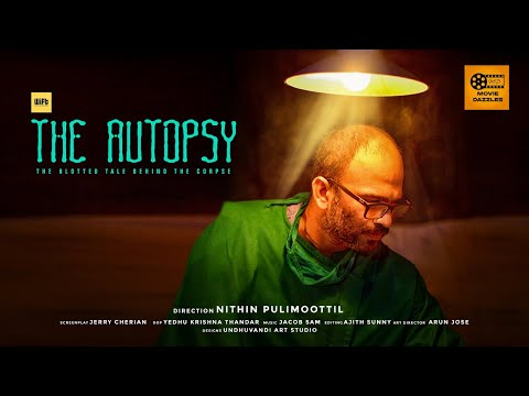 The Autopsy Malayalam Short film HD 2019 Directed by Nithin Pulimoottil based on true events.