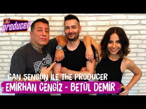 Betül Demir Ve Emirhan Cengiz - Can Şengün Ile The Producer