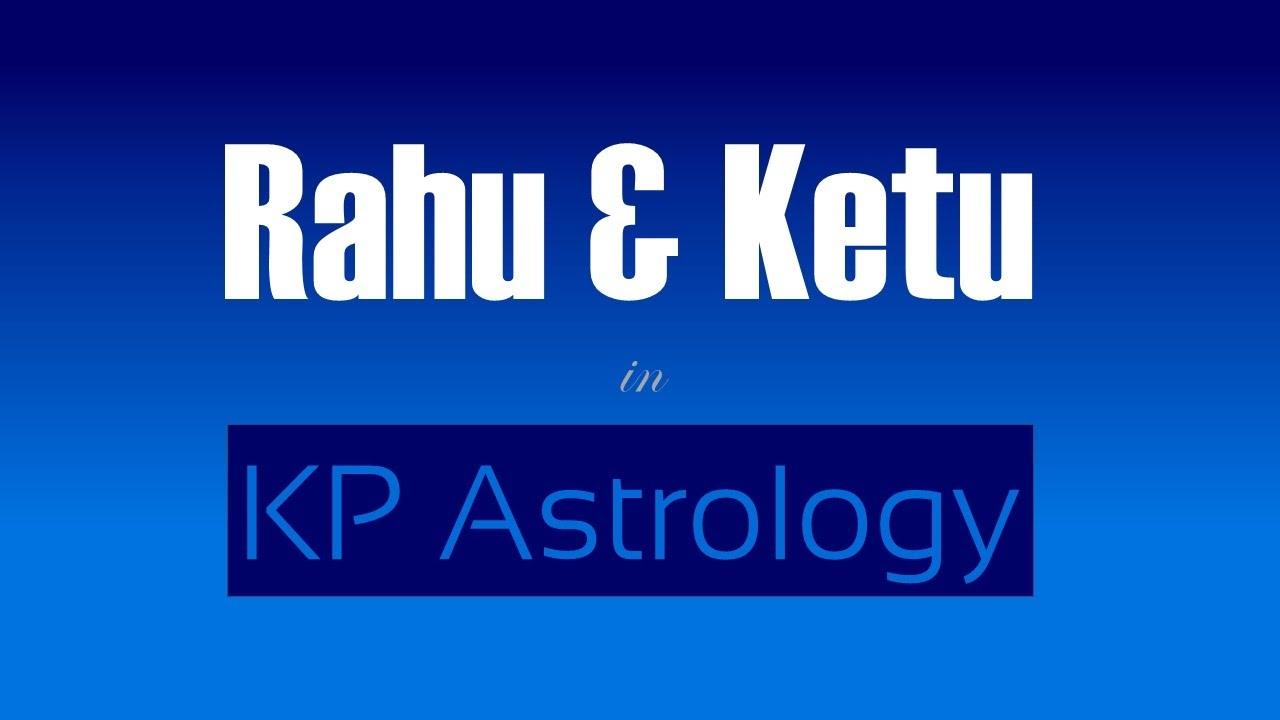 Rahu and Ketu in KP Astrology   Krishnamurti Paddhati (KP) Jyotish