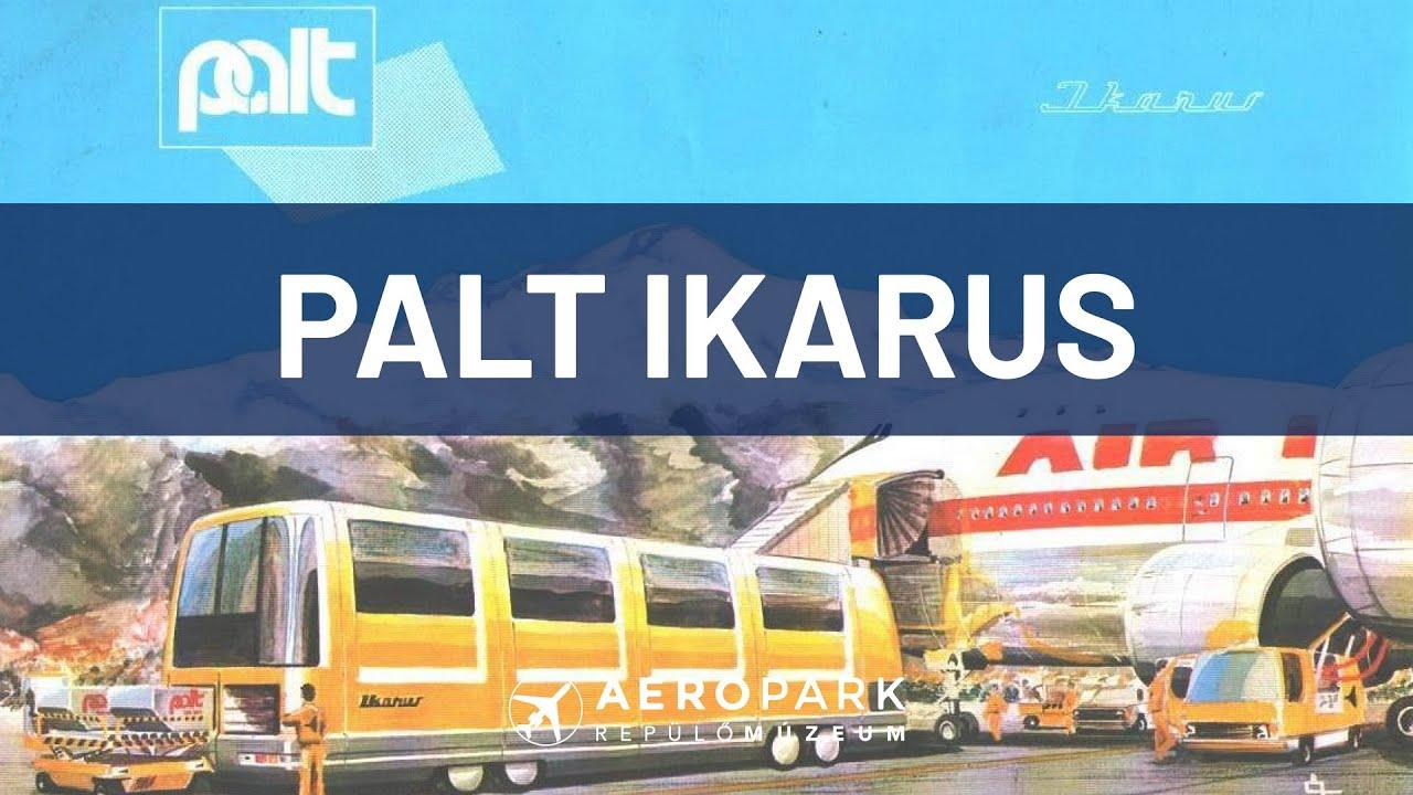 PALT Ikarus: Az Aeroparkba került az egyetlen fennmaradt buszóriás (Ep. 158)