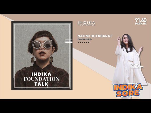 INDIKA FOUNDATAION TALK BERSAMA NAOMI HUTABARAT