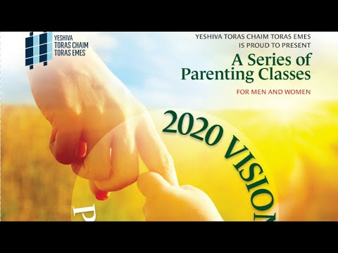 20/20 Vision Parenting Class #2 by Rabbi Kalman Baumann