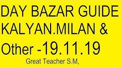Satta Matka Milan,Kalyan 19.11.19 fay Bazar Guide  By Great Teacher S.M