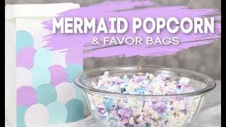 Mermaid Popcorn and Favor Bags DIY Mermaid Party
