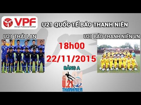 Xem lại: U21 Thái Lan vs U21 Việt Nam
