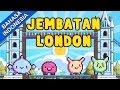 Jembatan London | Lagu Anak Anak 2017 Terpopuler | Lagu Anak Indonesia Terbaru Bibitsku