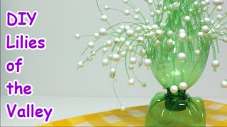 Repeat youtube video Easy DIY Crafts Ideas Lilies of the Valley from Plastic Bottle - Recycled Bottles Crafts