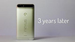 Nexus 6P  - 3 years later - The Last Nexus