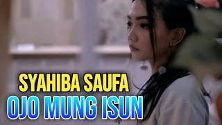 Download SYAHIBA SAUFA - OJO MUNG ISUN Lirik video