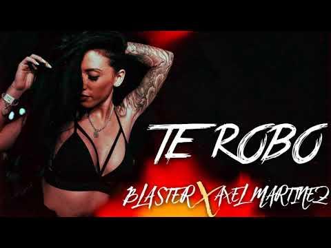 Te Robo - Gigolo y La Exce - Dj Blaster ft Axel Martinez