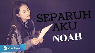 SEPARUH AKU ( NOAH ) - MICHELA THEA COVER