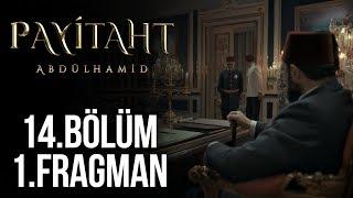 Payitaht Abdülhamid 14. Bölüm - 1.Fragmanı